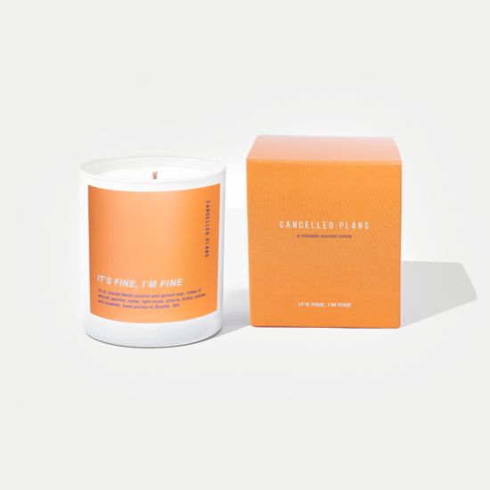 It's Fine, I'm Fine Scented Candle by Cancelled Plans